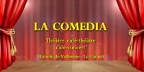 La Comedia. Théâtre, Cabaret. Le Cannet