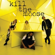 Kill the Moose. Groupe musical.