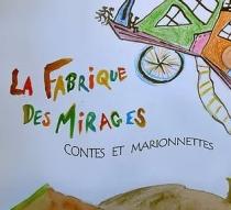 La Fabrique des Mirages. Troupe de Théâtre.