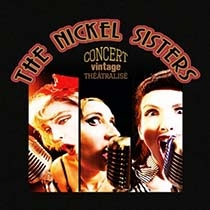 The Nickel Sisters. Troupe de Théâtre, Groupe musical.
